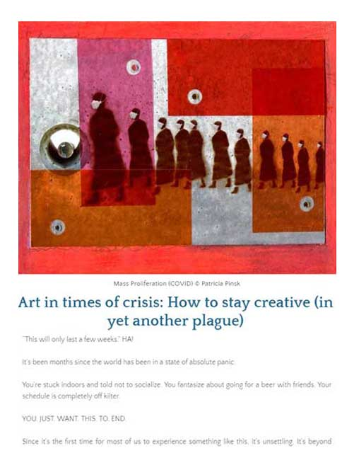 How to stay creative (in yet another plague)  ~ by Patricia Pinsk